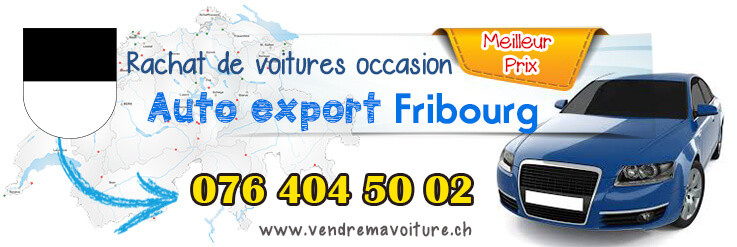 rachat de v hicules occasions export fribourg. Black Bedroom Furniture Sets. Home Design Ideas